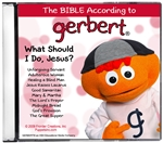 CD - Gerbert - What Should I Do, Jesus?